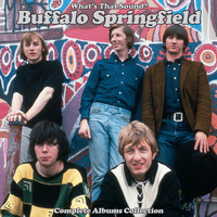 Buffalo Springfield - What's That Sound? Complete Albums Collection (2018 Remaster)
