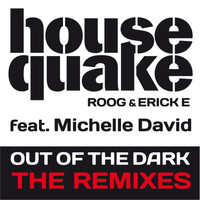 Housequake - Out Of The Dark (feat. Michelle David) (The Remixes)