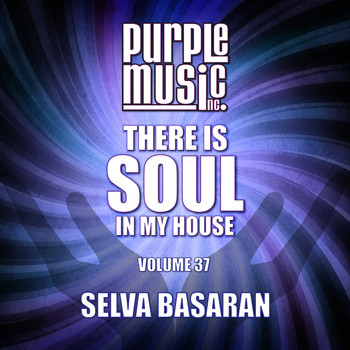 Various Artists - Selva Basaran Presents There is Soul in My House, Vol. 37