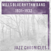 Mills Blue Rhythm Band - 1931 - 1932 (Live)