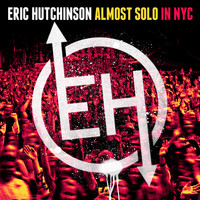 Eric Hutchinson - Almost Solo in NYC (Live)