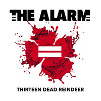 The Alarm - Thirteen Dead Reindeer