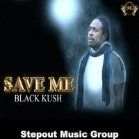 Black Kush - Save Me