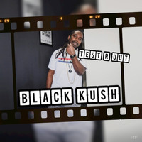 Black Kush - Test R Out