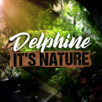 Delphine - It's Nature