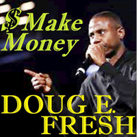 Doug E. Fresh - Make Money