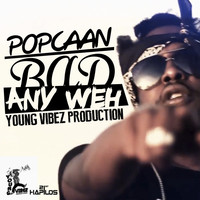 Popcaan - Bad Any Weh