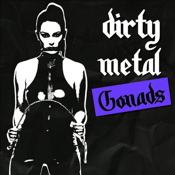 The Gonads - Dirty Metal