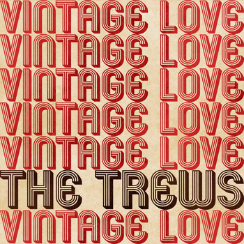 The Trews - Vintage Love (Radio Edit)