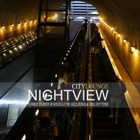 Nightview - City Lounge (A Finest Journey of Soulfully Nu Jazz Lounge & Chill out Tunes)