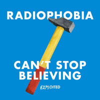 Radiophobia - Can't Stop Believing