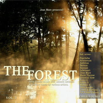 Various Artists - The Forest Chill Lounge Vol.2 (Deep Moods Music with Smooth Ambient & Chillout Downbeat Tunes Presented by Jean Mare)