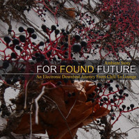 For Found Future - Ambient Story (An Electronic Downbeat Journey from Chill to Lounge)