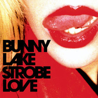 Bunny Lake - Strobe Love