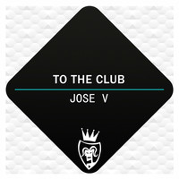 Jose V - To the Club