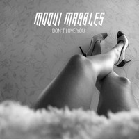 Moqui Marbles - Don't Love You