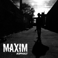 Maxim - Asphalt (Single)