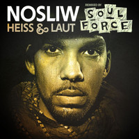 Nosliw - Heiss Und Laut (Remixed by Soulforce)