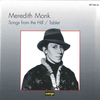 Meredith Monk - Monk: Songs from the Hill / Tablet