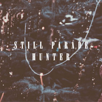 Still Parade - Hunter