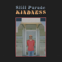 Still Parade - Kindness