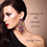 George Jones - Leaning On the Shoulder of Love