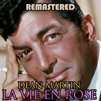 Dean Martin - La vie en rose (Remastered)