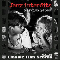 Narciso Yepes - Jeux interdits (Film Score 1952)