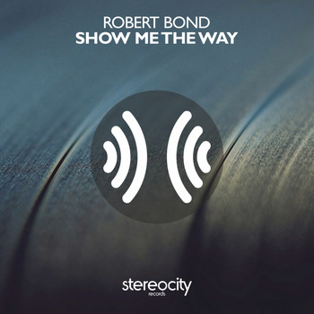 Robert Bond - Show Me The Way