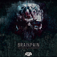 BRAINPAIN - Full Metal Neurocrank