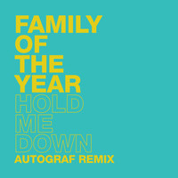 Family of the Year - Hold Me Down (Autograf Remix)