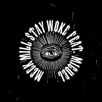 Meek Mill - Stay Woke (feat. Miguel) (Explicit)
