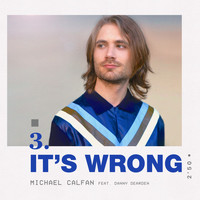 Michael Calfan - It's Wrong (feat. Danny Dearden)