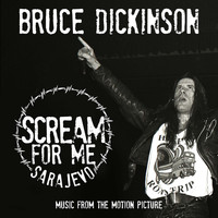 Bruce Dickinson - Scream for Me Sarajevo (Music from the Motion Picture)