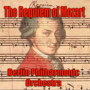 Berlin Philharmonic Orchestra - The Requiem of Mozart