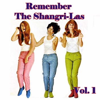 The Shangri-Las - Remember The Shangri-Las, Vol. 1