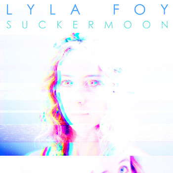 Lyla Foy - Suckermoon