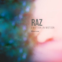 Raz - Emotion in Motion