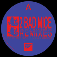 2 Bad Mice - 2 Bad Mice Remixes