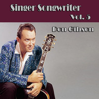 Don Gibson - Singer Songwriter Don Gibson,  Vol. 5