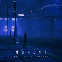 Kosling feat. Lux - Moment