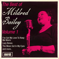 Mildred Bailey - The Best of Mildred Bailey, Vol. 1