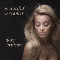 Roy Orbison - Beautiful Dreamer