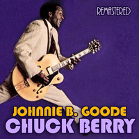 Chuck Berry - Johnnie B. Goode (Remastered)