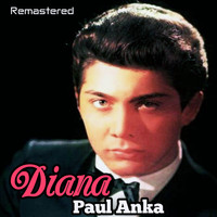 Paul Anka - Diana (Remastered)