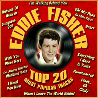 Eddie Fisher - Top 20 Most Popular Tracks