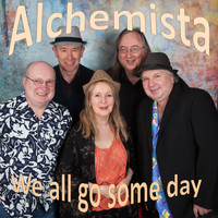 Alchemista - We All Go Someday