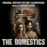 Nathan Barr - The Domestics (Original Motion Picture Soundtrack)