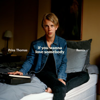 Tom Odell - If You Wanna Love Somebody (Prins Thomas Remix [Explicit])