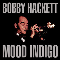 Bobby Hackett - Mood Indigo
